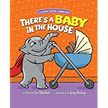 There's a Baby in the House: A Sweet Book About Welcoming A New Sibling