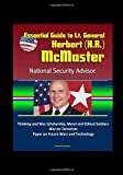 img - for Essential Guide to Lt. General Herbert (H.R.) McMaster, National Security Advisor: Thinking and War Scholarship, Moral and Ethical Soldiers, War on Terrorism, Paper on Future Wars and Technology book / textbook / text book