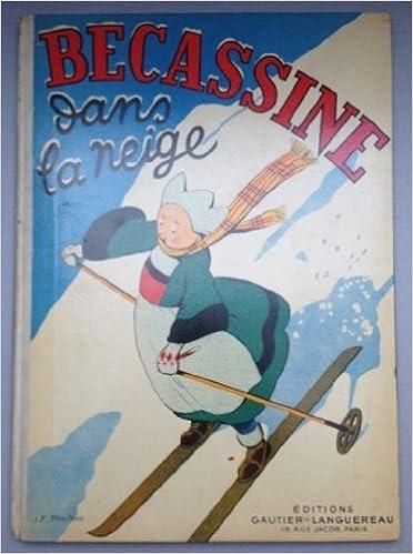 Livres à télécharger sur ipad mini Bécassine Dans La Neige - Edition De 1950 Reliée À L'envers (Erreur De Production) in French PDF B00GSUK4BG