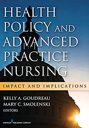 Health policy and advanced practice nursing impact and implications health policy and advanced practice nursing impact and implications 1st edition kindle edition fandeluxe Choice Image