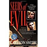 Seeds of Evil (St. Martin's True Crime Library) by Smith, Carlton (1997) Mass Market Paperback