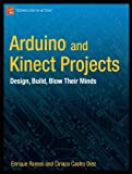 img - for Arduino and Kinect Projects: Design, Build, Blow Their Minds (Technology in Action) book / textbook / text book