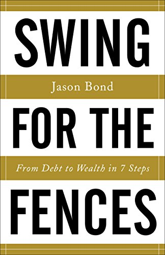 Swing for the Fences: From Debt to Wealth in 7 Steps cover