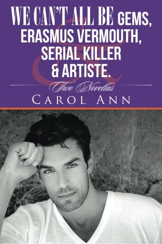 We can't all be Gems, Erasmus Vermouth,serial killer & artiste. PDF