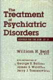 The Treatment of Psychiatric Disorders : Revised for the DSM-III-R, Reid, William H. and Balis, George U., 0876305362