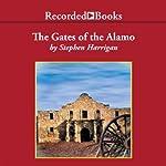 The Gates of the Alamo | Stephen Harrigan