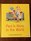 img - for paul is alone in the world [ read for fun series] book / textbook / text book