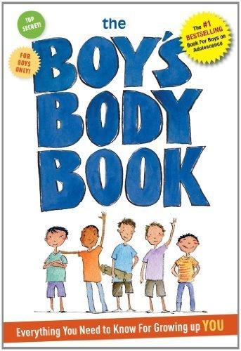 Boy's Body Book: Everything You Need to Know for Growing Up You by Kelli Dunham, Steve Bjorkman (2013) Paperback