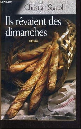 Amazon Fr Ils Revaient Des Dimanches Signol Christian