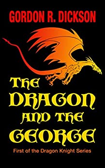 The Dragon and the George (The Dragon Knight Series Book 1) by [Dickson,  Gordon R.]