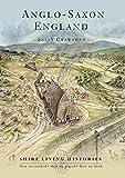 Anglo-Saxon England: 400–790 (Shire Living Histories)
