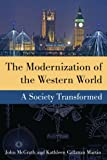 The Modernization of the Western World : A Society Transformed, McGrath, John and Martin, Kathleen, 0765639483
