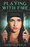 Playing with Fire: A #Hacker Novel (The #Hackers Series)
