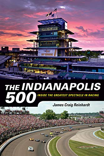 - The Indianapolis 500: Inside the Greatest Spectacle in Racing