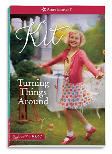 Turning Things Around: A Kit Classic Volume 2 (American Girl: Beforever)