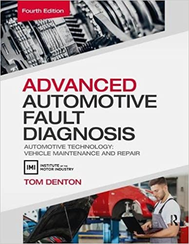Advanced Automotive Fault Diagnosis, 4th ed: Automotive Technology: Vehicle Maintenance and Repair