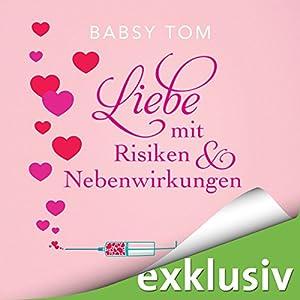 Liebe mit Risiken und Nebenwirkungen Hörbuch