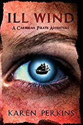 Ill Wind: A Caribbean Pirate Adventure - Novella (Valkyrie Series Book 2)