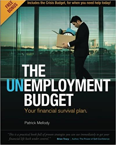 The Unemployment Budget: Your financial survival plan.: Volume 1