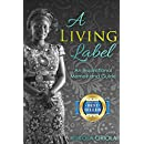 A Living Label: An Inspirational Memoir and Guide