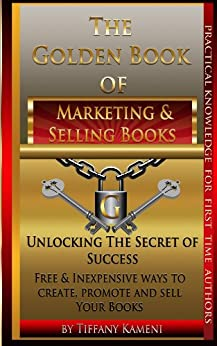 The Golden Book of Marketing and Selling Books - Kindle