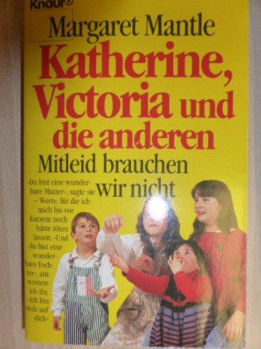 Katherine, Victoria und die anderen
