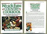The Wilson Farm Country Cookbook, Lynne C. Wilson, 0201096773