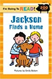 I'm Going to Read® (Level 3): Jackson Finds a Home (I'm Going to Read® Series)