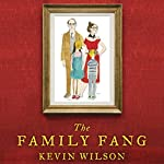 The Family Fang | Kevin Wilson