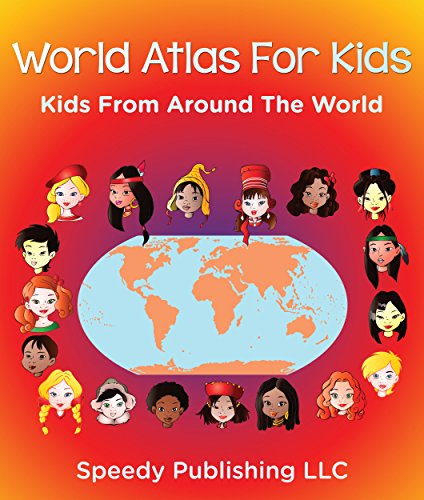 Download World Atlas For Kids Kids From Around The World Book Pdf