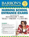 img - for Barron's Nursing School Entrance Exams, 4th Edition (Barron's Entrance Exams) book / textbook / text book