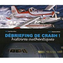 Débriefing de crash!: Histoires authentiques