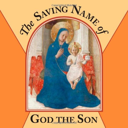 The Saving Name of God the Son (Teaching the Language of the Faith: Blessed Trinity: Father, Son and Holy Spirit) - Holy Spirit Icons
