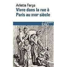 Vivre dans la rue à Paris au XVIIIe siècle (Folio Histoire t. 43) (French Edition)