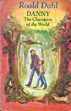 Danny the Champion of the World, Roald Dahl, 0394831039