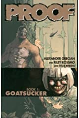 Proof Volume 1: Goatsucker (v. 1)