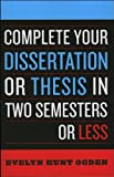 img - for by Evelyn Hunt Ogden Complete Your Dissertation or Thesis in Two Semesters or Less(text only)3rd (Third) edition[Paperback]2006 book / textbook / text book