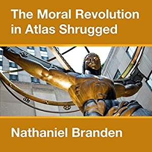 The Moral Revolution in Atlas Shrugged Audiobook