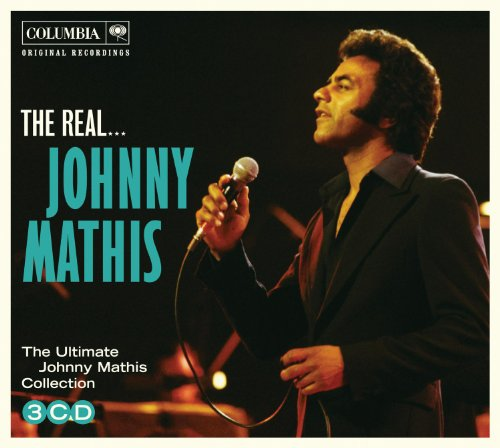 The Real Johnny Mathis The Ultimate Johnny Mathis Collection (Johnny Mathis Sings The Great New American Songbook)