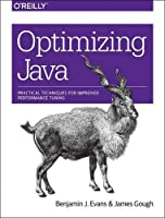 Optimizing Java: Practical Techniques for Improved Performance Tuning Front Cover