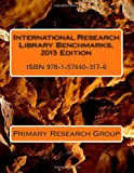 International Research Library Benchmarks, 2015 Edition, Primary Research Group, 1574403176