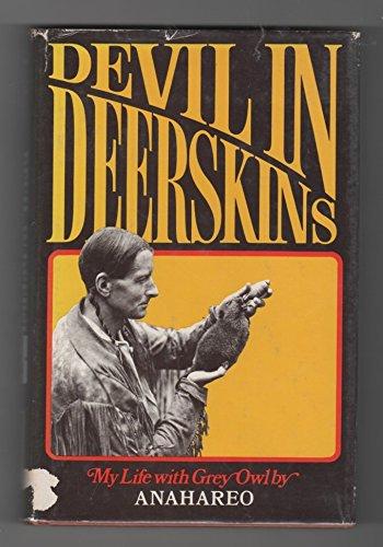 Devil in deerskins: My life with Grey Owl