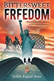 Bittersweet Freedom: What Would You Be Willing To Sacrifice To Live In Freedom? Would It Be Worth The Price?