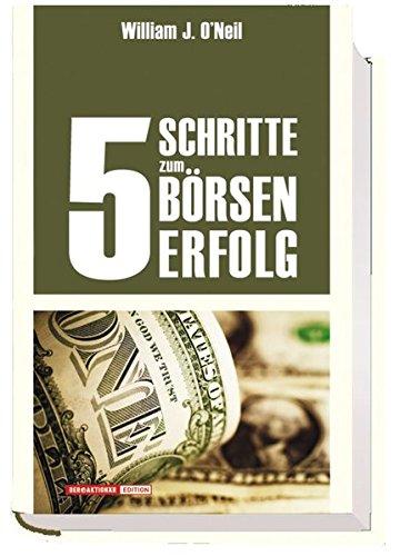 5 Schritte zum Börsenerfolg Gebundenes Buch – 21. März 2007 William J O' Neil Christoph Scaruppe Börsenmedien AG 3938350067