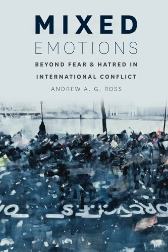 Mixed Emotions: Beyond Fear And Hatred In International Conflict