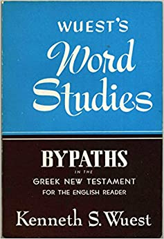 Book Word Studies: Bypaths in the Greek New Testament