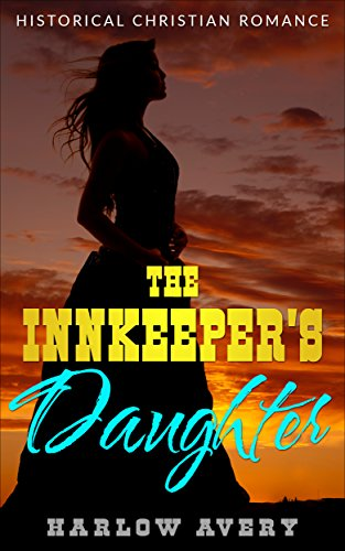 The Innkeeper's Daughter: Historical Christian Romance by [Avery, Harlow]