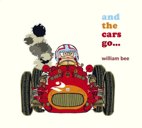 amazoncom and the cars go 9780763665807 william bee books