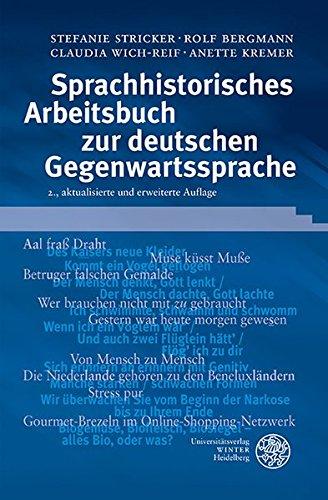 Sprachhistorisches Arbeitsbuch zur deutschen Gegenwartssprache (Sprachwissenschaftliche Studienbücher)