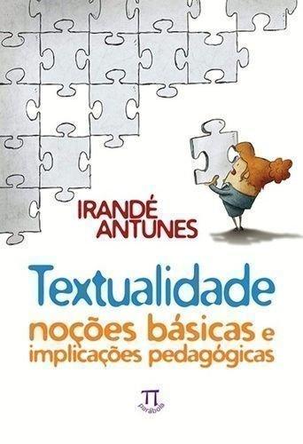 Textualidade. Noções Básicas e Implicações Pedagógicas